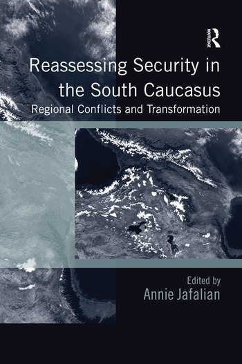 Reassessing Security in the South Caucasus Regional Conflicts and Transformation book cover