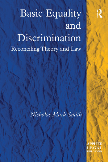 Basic Equality and Discrimination Reconciling Theory and Law book cover