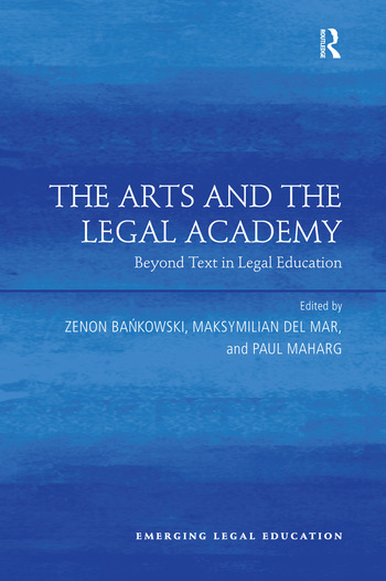 The Arts and the Legal Academy Beyond Text in Legal Education book cover