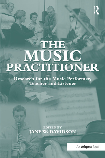 The Music Practitioner Research for the Music Performer, Teacher and Listener book cover