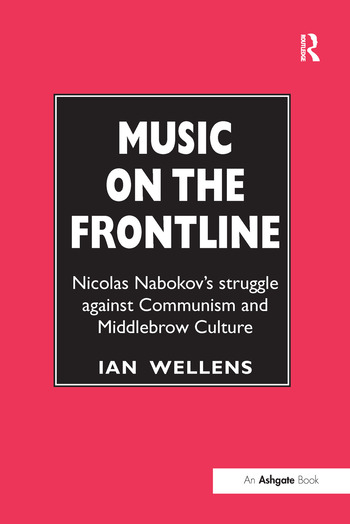 Music on the Frontline Nicolas Nabokov's Struggle Against Communism and Middlebrow Culture book cover