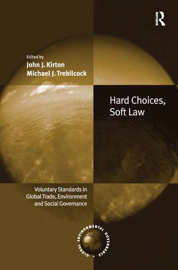 Hard Choices, Soft Law Voluntary Standards in Global Trade, Environment and Social Governance book cover