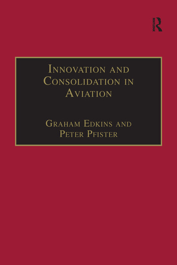 Innovation and Consolidation in Aviation Selected Contributions to the Australian Aviation Psychology Symposium 2000 book cover
