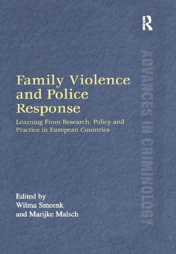 Family Violence and Police Response Learning From Research, Policy and Practice in European Countries book cover