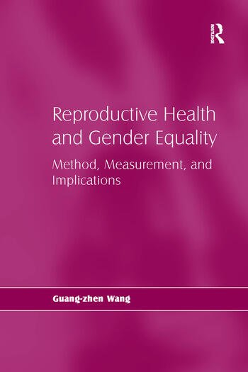 Reproductive Health and Gender Equality Method, Measurement, and Implications book cover