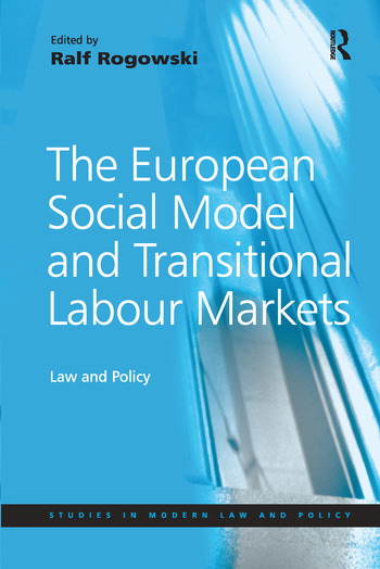 The European Social Model and Transitional Labour Markets Law and Policy book cover