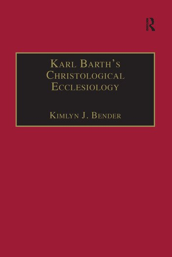 Karl Barth's Christological Ecclesiology book cover
