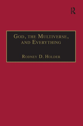 God, the Multiverse, and Everything Modern Cosmology and the Argument from Design book cover