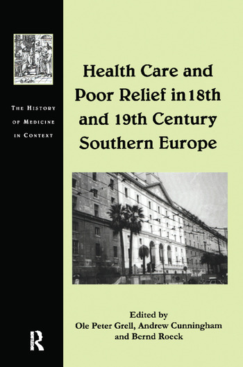 Health Care and Poor Relief in 18th and 19th Century Southern Europe book cover