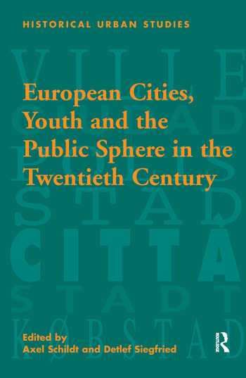 European Cities, Youth and the Public Sphere in the Twentieth Century book cover