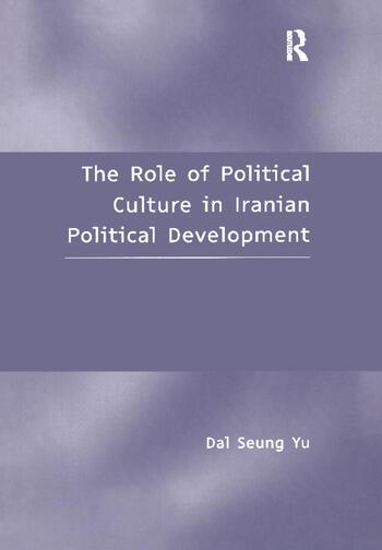 The Role of Political Culture in Iranian Political Development book cover