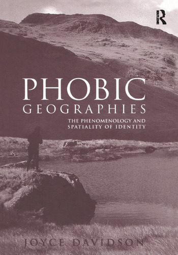 Phobic Geographies The Phenomenology and Spatiality of Identity book cover
