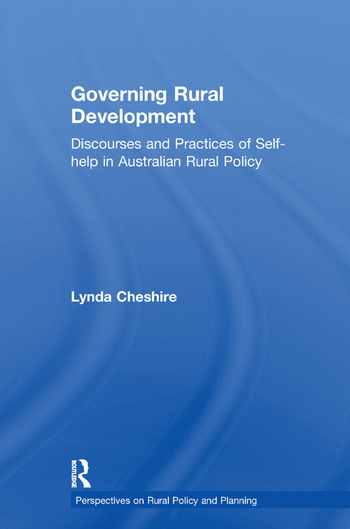 Governing Rural Development Discourses and Practices of Self-help in Australian Rural Policy book cover