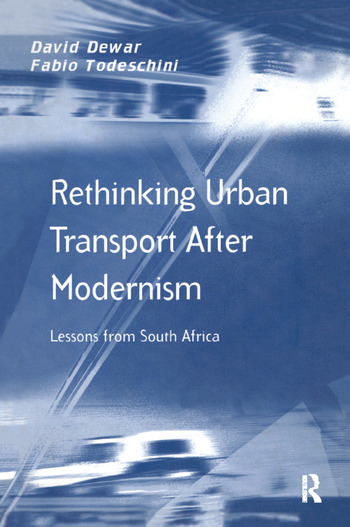Rethinking Urban Transport After Modernism Lessons from South Africa book cover