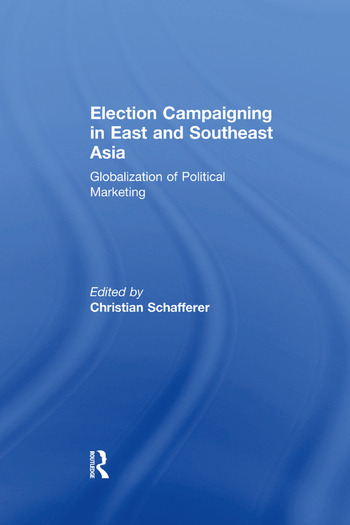 Election Campaigning in East and Southeast Asia Globalization of Political Marketing book cover