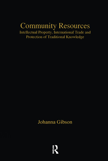 Community Resources Intellectual Property, International Trade and Protection of Traditional Knowledge book cover