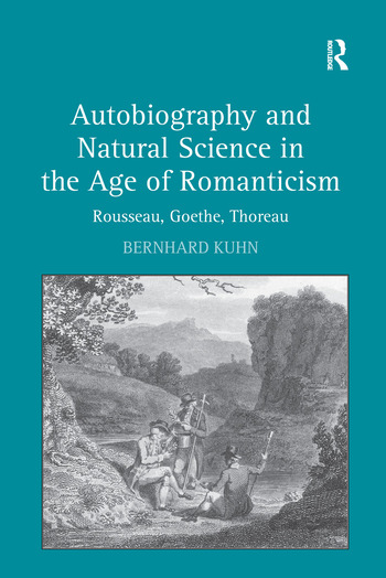 Autobiography and Natural Science in the Age of Romanticism Rousseau, Goethe, Thoreau book cover