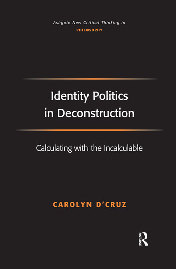 Identity Politics in Deconstruction Calculating with the Incalculable book cover