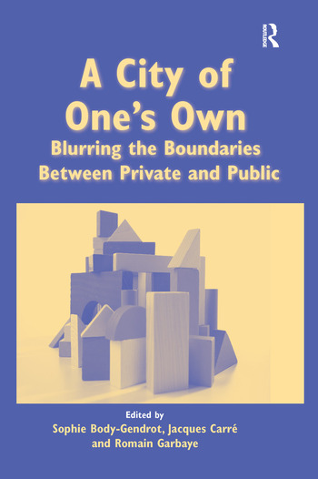 A City of One's Own Blurring the Boundaries Between Private and Public book cover