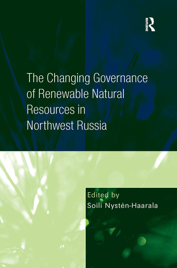 The Changing Governance of Renewable Natural Resources in Northwest Russia book cover