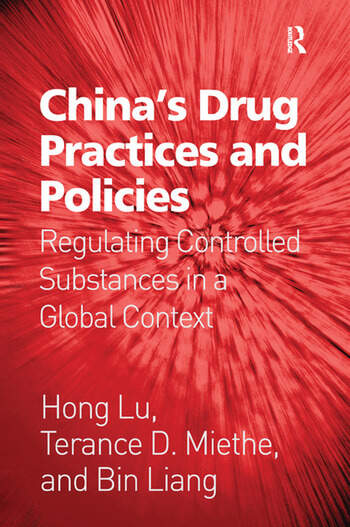 China's Drug Practices and Policies Regulating Controlled Substances in a Global Context book cover