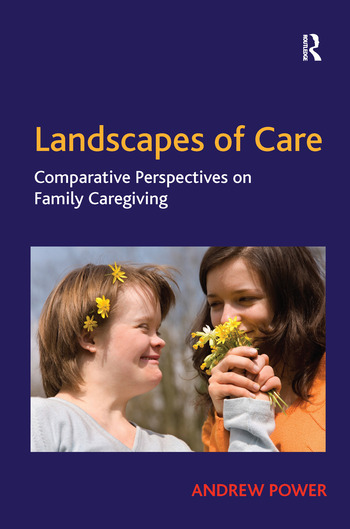 Landscapes of Care Comparative Perspectives on Family Caregiving book cover