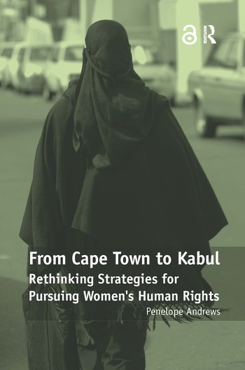 From Cape Town to Kabul Rethinking Strategies for Pursuing Women's Human Rights book cover