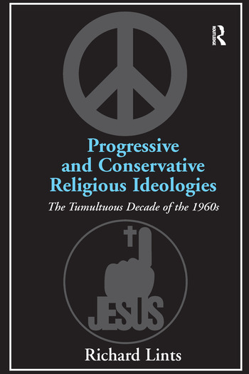 Progressive and Conservative Religious Ideologies The Tumultuous Decade of the 1960s book cover