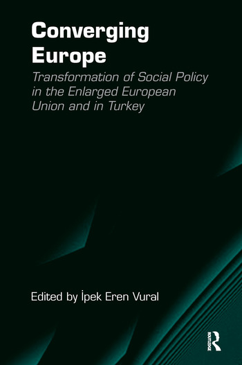 Converging Europe Transformation of Social Policy in the Enlarged European Union and in Turkey book cover