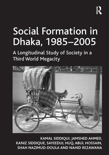 Social Formation in Dhaka, 1985-2005 A Longitudinal Study of Society in a Third World Megacity book cover