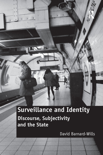 Surveillance and Identity Discourse, Subjectivity and the State book cover