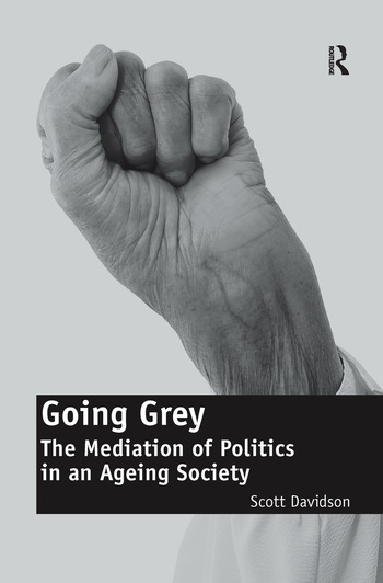 Going Grey The Mediation of Politics in an Ageing Society book cover