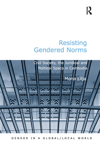 Resisting Gendered Norms Civil Society, the Juridical and Political Space in Cambodia book cover