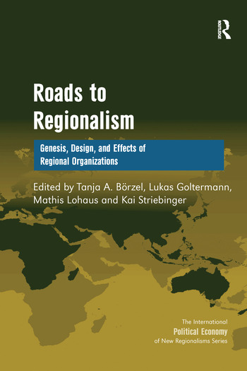 Roads to Regionalism Genesis, Design, and Effects of Regional Organizations book cover