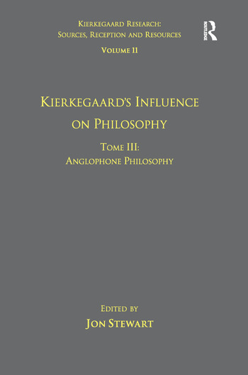 Volume 11, Tome III: Kierkegaard's Influence on Philosophy Anglophone Philosophy book cover