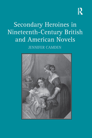 Secondary Heroines in Nineteenth-Century British and American Novels book cover