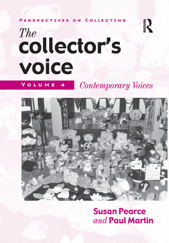 The Collector's Voice Critical Readings in the Practice of Collecting: Volume 4: Contemporary Voices book cover
