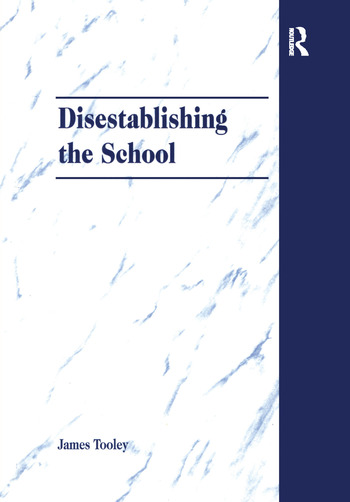 Disestablishing the School De-Bunking Justifications for State Intervention in Education book cover