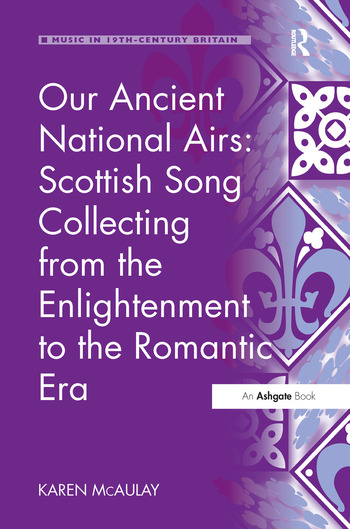 Our Ancient National Airs: Scottish Song Collecting from the Enlightenment to the Romantic Era book cover