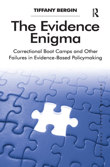 The Evidence Enigma Correctional Boot Camps and Other Failures in Evidence-Based Policymaking book cover