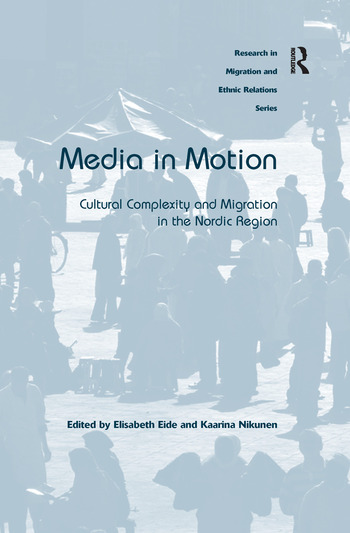 Media in Motion Cultural Complexity and Migration in the Nordic Region book cover