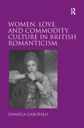 Women, Love, and Commodity Culture in British Romanticism book cover