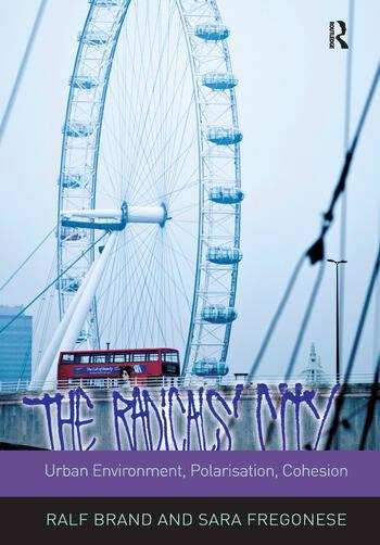 The Radicals' City: Urban Environment, Polarisation, Cohesion book cover