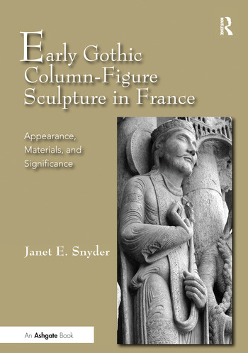Early Gothic Column-Figure Sculpture in France Appearance, Materials, and Significance book cover