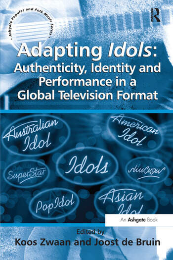 Adapting Idols: Authenticity, Identity and Performance in a Global Television Format book cover