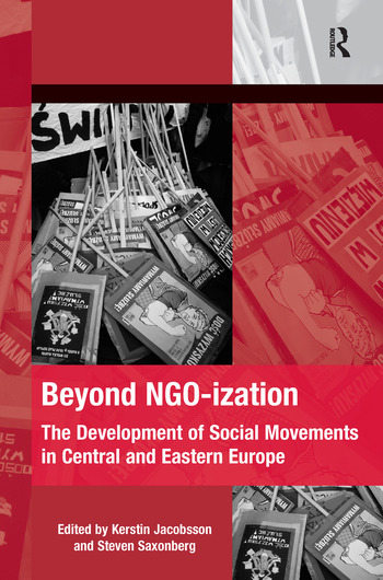 Beyond NGO-ization The Development of Social Movements in Central and Eastern Europe book cover