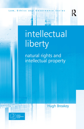 Intellectual Liberty Natural Rights and Intellectual Property book cover