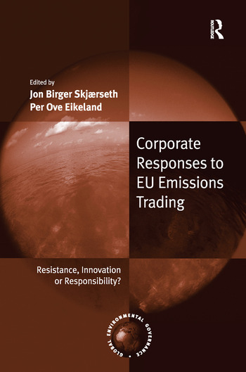 Corporate Responses to EU Emissions Trading Resistance, Innovation or Responsibility? book cover