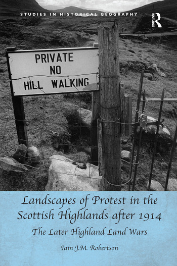 Landscapes of Protest in the Scottish Highlands after 1914 The Later Highland Land Wars book cover