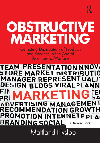 Obstructive Marketing Restricting Distribution of Products and Services in the Age of Asymmetric Warfare book cover